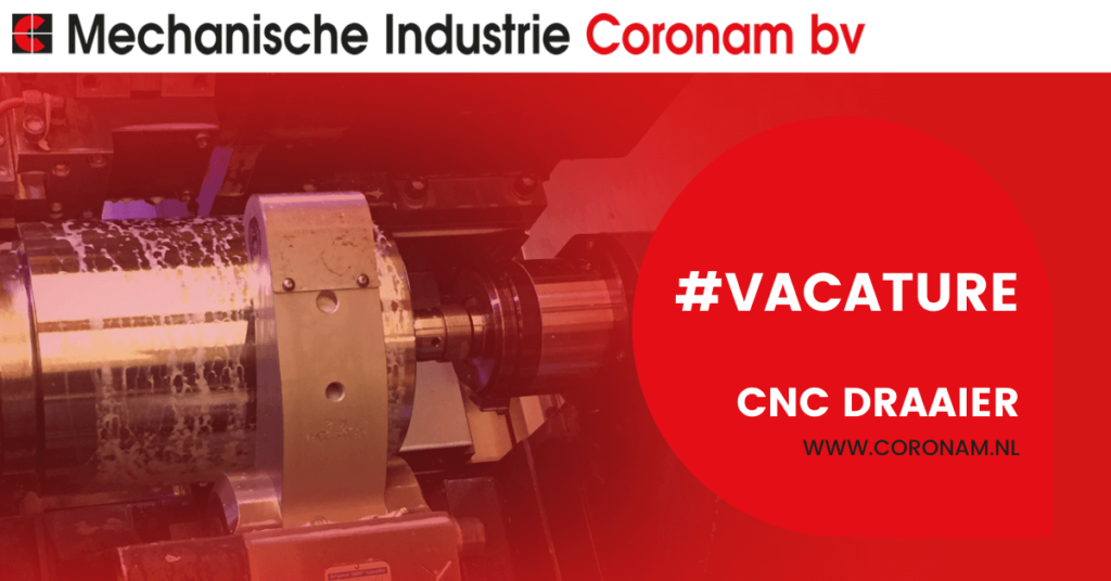 Vacature ervaren CNC draaier bij Coronam Zaandam
